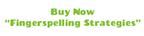 This buy now button links to the Fingerspelling Strategies order page